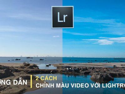 Chỉnh màu video bằng Lightroom